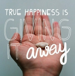 True Happiness is Giving it Away