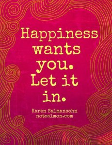 Happiness Wants You!